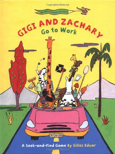 9780811847001: Gigi and Zachary Go to Work (A Seek-and-Find Game)