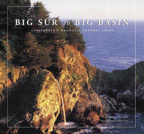 9780811847063: Big Sur to Big Basin: California's Dramatic Central Coast