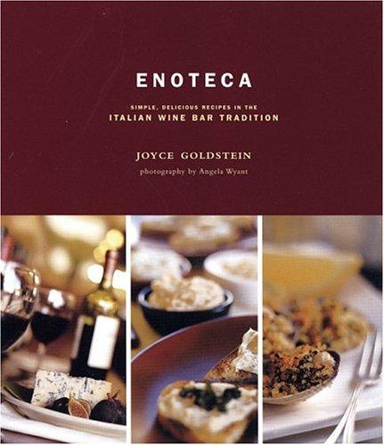 9780811847377: Enoteca: Simple, Delicious Recipes In The Italian Wine Bar Tradition