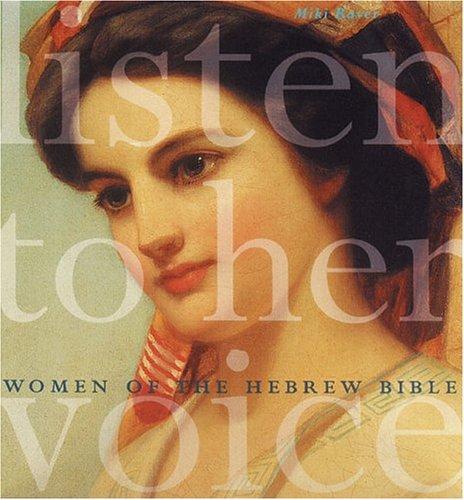 9780811847476: Listen to Her Voice: Women of the Hebrew Bible