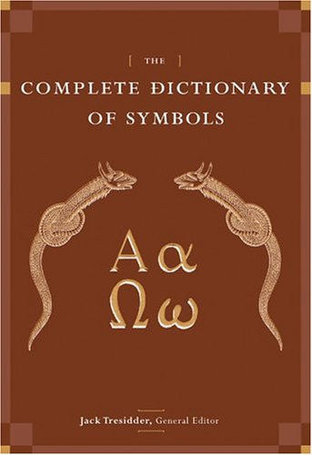9780811847674: The Complete Dictionary of Symbols