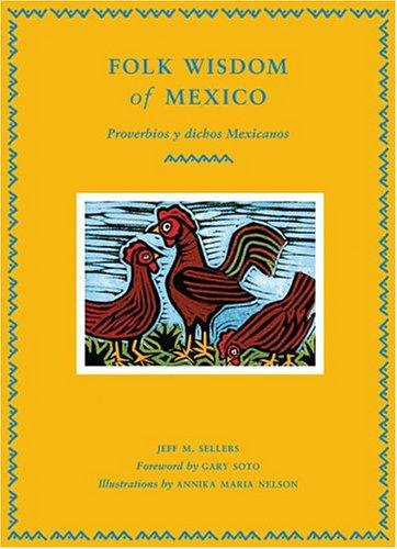 9780811847735: Folk Wisdom of Mexico / Proverbios y dichos mexicanos