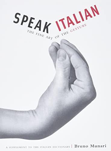 9780811847742: Speak Italian: The Fine Art of the Gesture