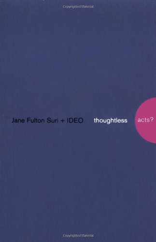 9780811847759: Thoughtless Acts?: Observations on Intuitive Design