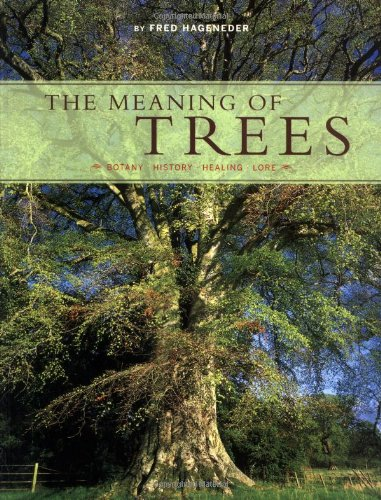 9780811848237: The Meaning of Trees: Botany, History, Healing, Lore