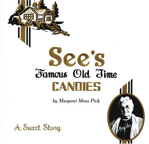 9780811848671: See's Famous Old Time Candies: A Sweet Story See's Famous Old Time Candies