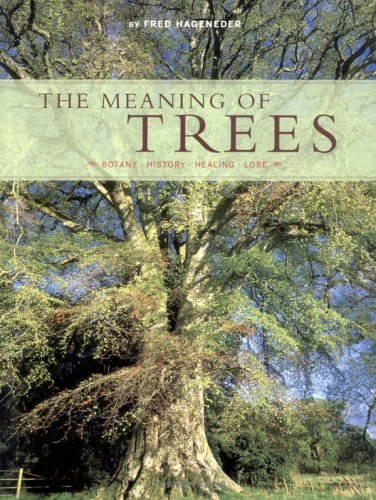 9780811848985: The Meaning of Trees: Botany, History, Healing, Lore