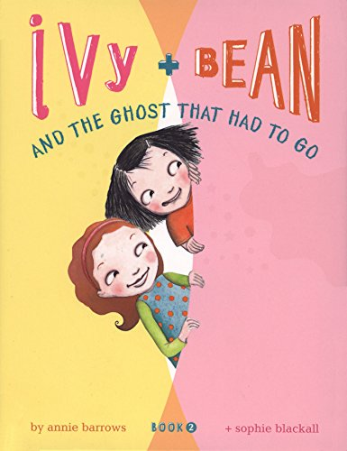 9780811849111: Ivy and Bean and the Ghost that Had to Go (Ivy & Bean, Book 2) (Bk. 2)