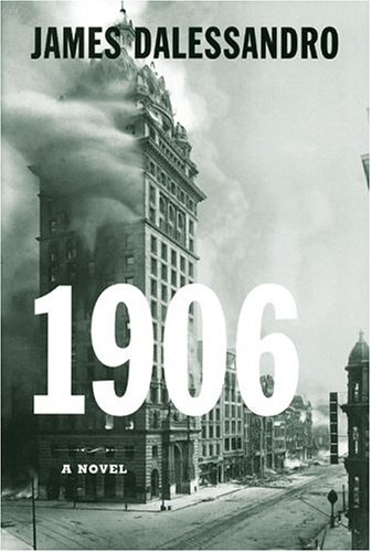 1906: A Novel: James Dalessandro