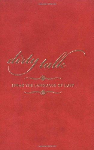 9780811850018: Dirty Talk: Speak the Language of Lust