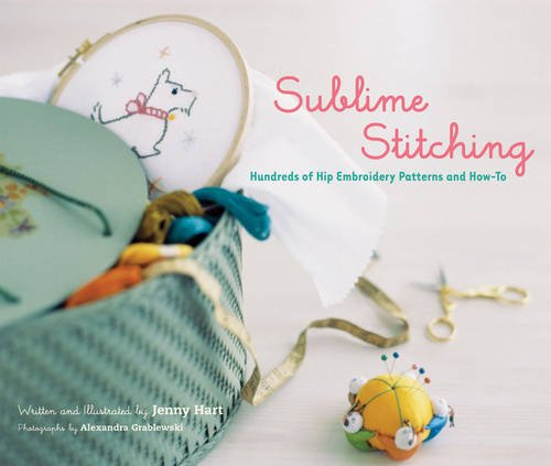 9780811850117: Sublime Stitching: Hundreds of Hip Embroidery Patterns and How-To