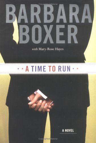 A Time to Run: *Signed*(bookplate): Barbara Boxer; Mary-Rose Hayes
