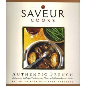 9780811850698: Saveur Cooks Authentic French