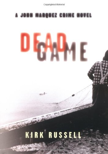 Dead Game: A John Marquez Crime Novel: Russell, Kirk