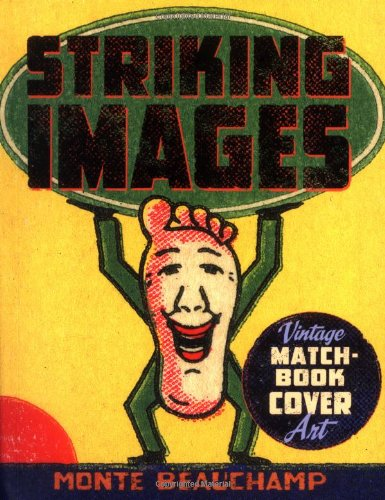 Striking Images: Vintage Matchbook Cover Art: Beauchamp, Monte