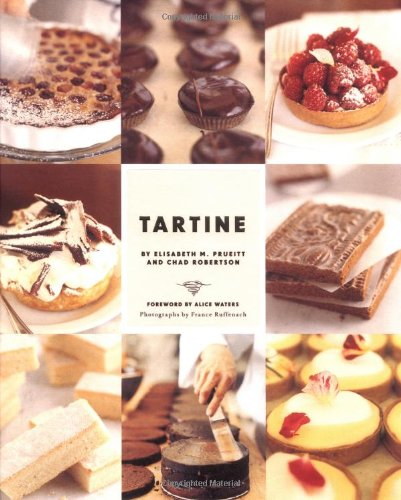 9780811851503: Tartine: Sweet and Savory Pastries, Tarts, Pies, Cakes, Croissants, Cookies and Confections