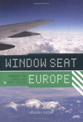 9780811851510: Window Seat Europe: Reading the Landscape from the Air