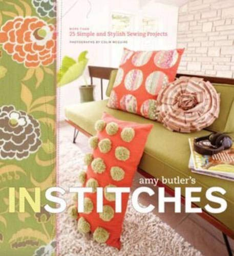 9780811851596: In Stitches: More Than 25 Simple and Stylish Sewing Projects [With Patterns]