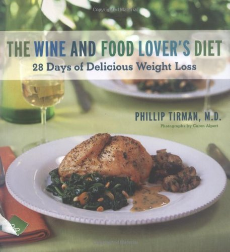 9780811852203: The Wine and Food Lover's Diet: 28 Days of Delicious Weight Loss