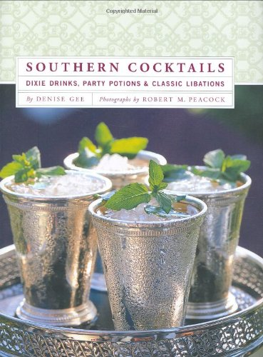 9780811852432: Southern Cocktails: Dixie Drinks, Party Potions, and Classic Libations