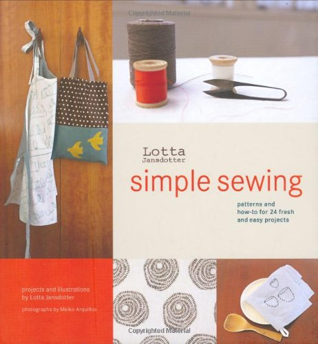 9780811852579: Lotta Jansdotter's Simple Sewing: Patterns and How-To for 24 Fresh and Easy Projects