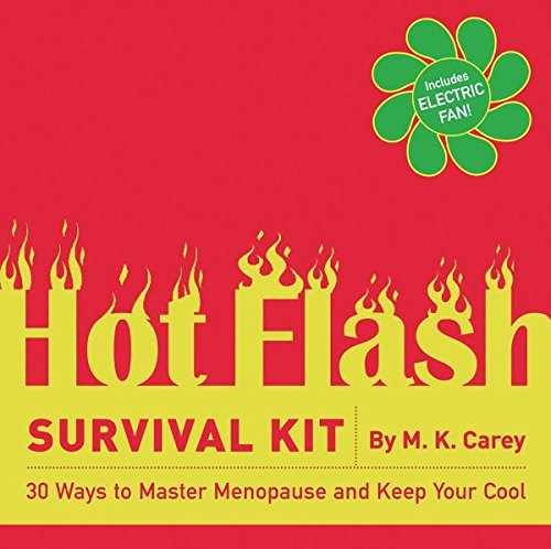 9780811852722: The Hot Flash Survival Kit: 30 Ways to Master Menopause and Keep Your Cool