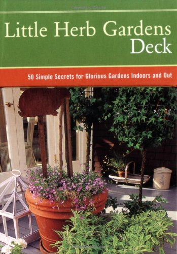 Little Herb Gardens Deck: 50 Simple Secrets for Glorious Gardens Indoors and Out (0811852822) by Georgeanne Brennan; Mimi Luebbermann