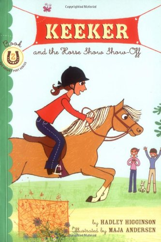 9780811853033: Keeker and the Horse Show Show-Off: Book 2 in the Sneaky Pony Series (Keeker and the Sneaky Po)