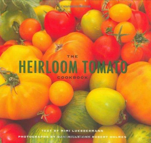 The Heirloom Tomato Cookbook