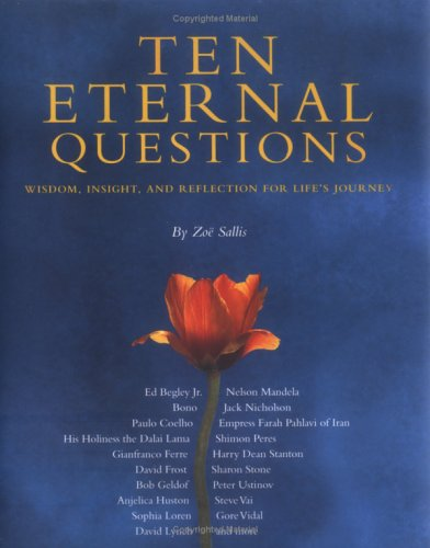 Ten Eternal Questions: Wisdom, Insight, And Reflections for Life's Journey