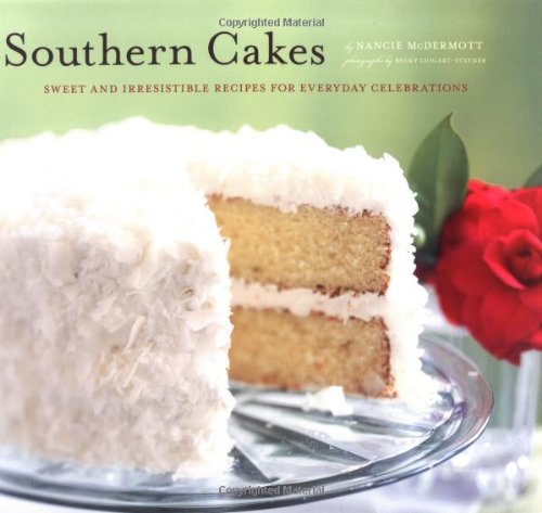 9780811853705: Southern Cakes: Sweet and Irresistible Recipes for Everyday Celebrations