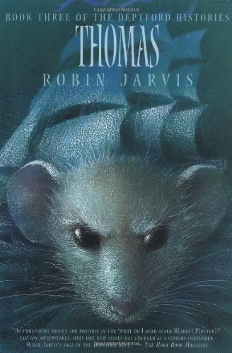 Thomas (The Deptford Histories, Book 3): Jarvis, Robin