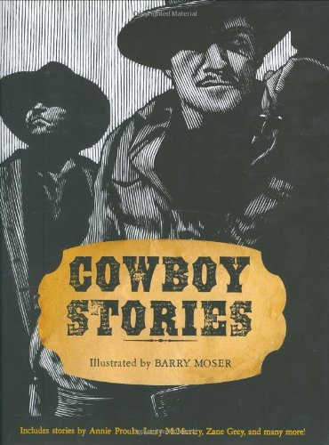 Cowboy Stories: Moser, Barry (Illstrator);