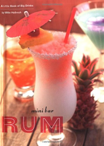 9780811854382: Mini Bar: Rum: A Little Book of Big Drinks