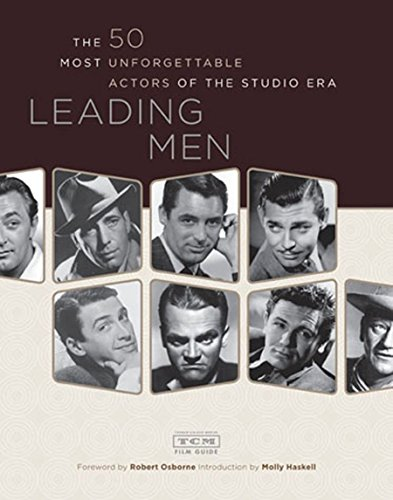 Leading Men: The 50 Most Unforgettable Actors: Turner Classic Movies;