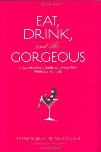 Eat, Drink, and Be Gorgeous: Esther Blum