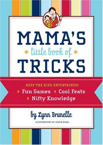 Mama's Little Book of Tricks (9780811855716) by Lynn Brunelle