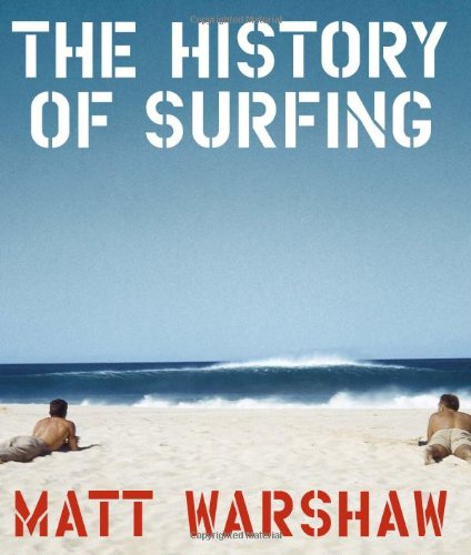 9780811856003: The History of Surfing