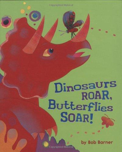 9780811856638: Dinosaurs Roar, Butterflies Soar!