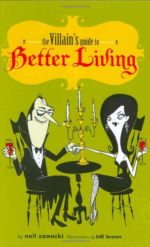 9780811856669: The Villain's Guide to Better Living