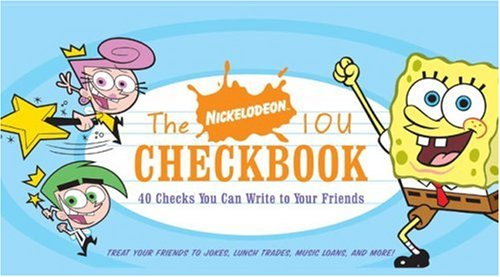 9780811856737: The Nickelodeon IOU Checkbook: 40 Checks You Can Write to Your Friends