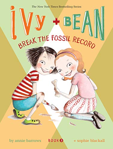 9780811856836: Ivy and Bean Break the Fossil Record: 3