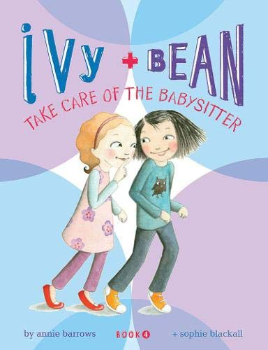 9780811856850: Ivy and Bean: Take Care of the Babysitter - Book 4 (Ivy & Bean)