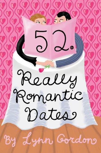 52 Series: Really Romantic Dates (Paperback): Lynn Gordon