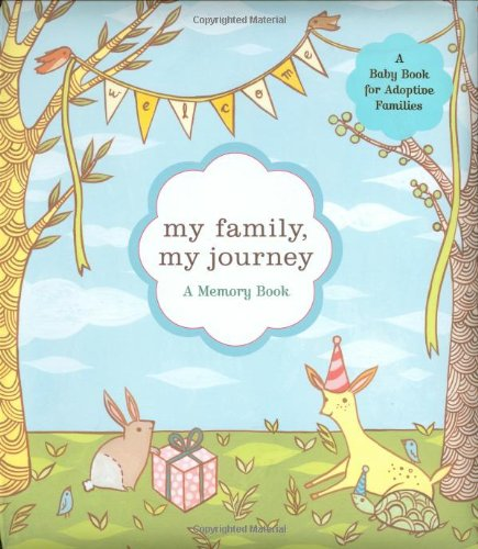 9780811857376: My Family, My Journey: A Baby Book for Adoptive Families : A Memory Book