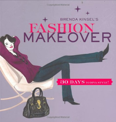 9780811857383: Brenda Kinsel's Fashion Makeover: 30 Days to Diva Style!