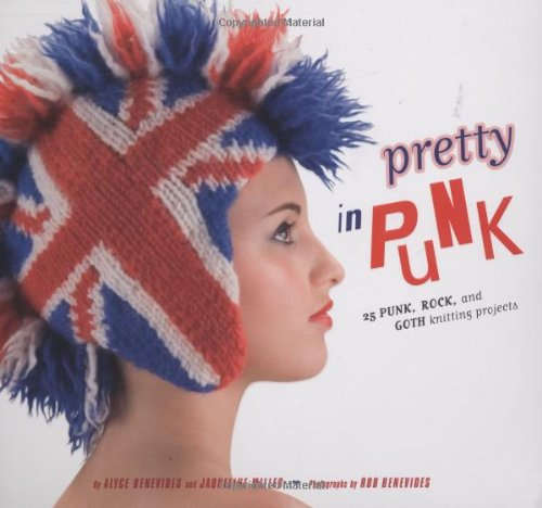 9780811857444: Pretty in Punk: 25 Punk, Rock, and Goth Knitting Projects