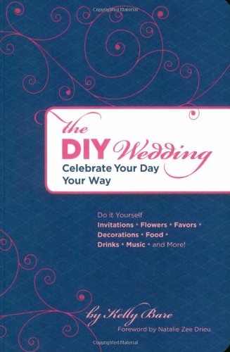 9780811857840: The DIY Wedding: Celebrate Your Day Your Way