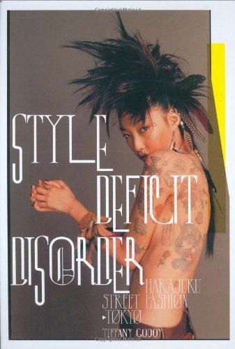 9780811857963: Style Deficit Disorder: Harajuku Street Fashion, Tokyo