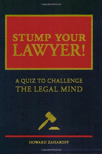 9780811858205: Stump Your Lawyer: A Quiz to Challenge the Legal Mind